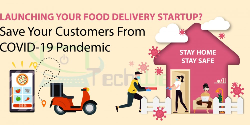 , Launching your food delivery startup? Save your customers from COVID-19 pandemic,